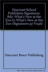9780153067662: Harcourt School Publishers Signatures: Rdr:What'S New At The Zoo G1 WHAT'S NEW AT THE ZOO (Signatures 97 Y046)