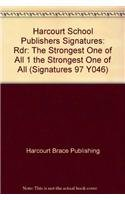 9780153067679: Harcourt School Publishers Signatures: Rdr:The Strongest One Of All 1 THE STRONGEST ONE OF ALL