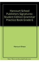 9780153069185: Harcourt School Publishers Signatures: Student Edition Grammar Practice Book Grade 6