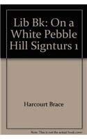 Lib Bk: On a White Pebble Hill Signturs 1 (Signatures library): Harcourt Brace