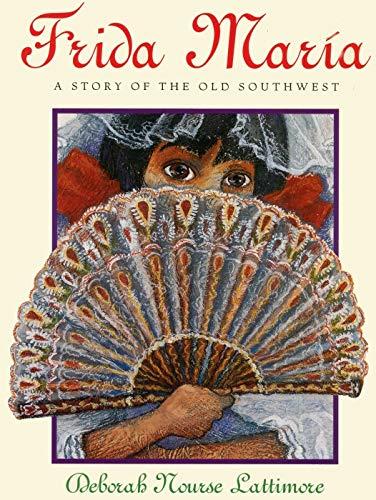 Frida Maria: A Story of the Old: Lattimore, Deborah Nourse
