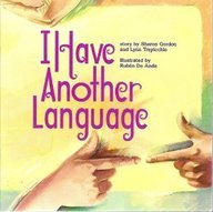 I Have Another Language : A Reader: Harcourt School Publishers