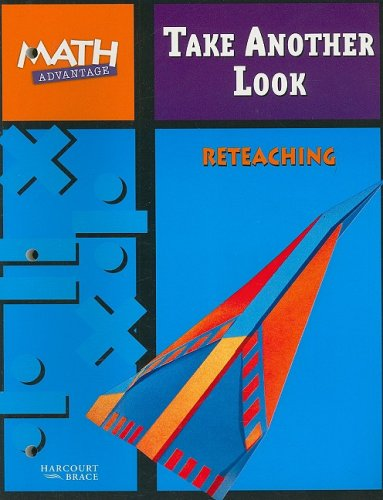 Math Advantage Take Another Look Reteaching Workbook,: Harcourt School Publishers