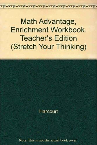 9780153086700: Math Advantage, Enrichment Workbook. Teacher's Edition (Stretch Your Thinking)