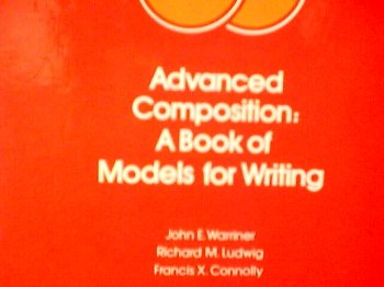 9780153109720: Advanced Composition: A Book of Models for Writing [Hardcover] by