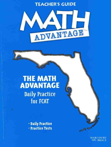 The Math Advantage : Daily Practice for the FCAT [Teacher's Guide]: Harcourt Brace
