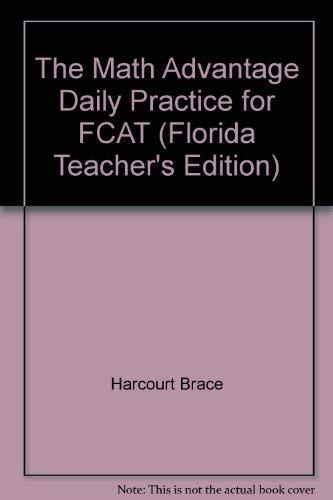 The Math Advantage Daily Practice for FCAT (Florida Teacher's Edition): Harcourt Brace