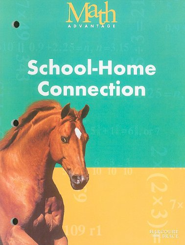 Math Advantage, Grade 4 School-home Connection: Harcourt