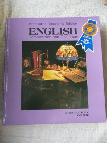 English Composition and Grammar, Introductory Course, Benchmark Edition; Annotated Teacher's Edition (0153116765) by John E. Warriner