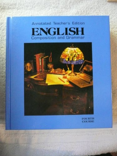 9780153117411: English Composition Grammar Fourth Course Annotated Teacher S Edition