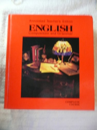 English Composition & Grammar: Complete Course, Grade 12, Teacher's Edition (0153117435) by John E. Warriner