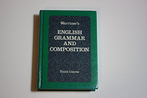 9780153118029: Warriner's English Grammar and Composition, 3rd Course [Hardcover] by