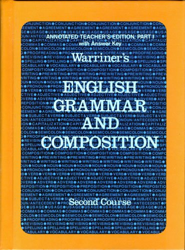 9780153118135: Warriner's English Grammar and Composition, 2nd Course: With Answer Key, Part 1, Annotated Teacher's Edition