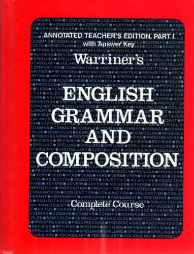 9780153118173: Warriner's English Grammar And Composition Complete Course Annotated Teacher's Edition Part 1 with Answer Key 1986 Liberty Edition