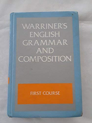 English Grammar and Composition: First Course Grade: Warriner, John E.