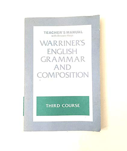 Warriner's English grammar and composition: third course: Teacher's manual with answer keys (0153118881) by Warriner, John E