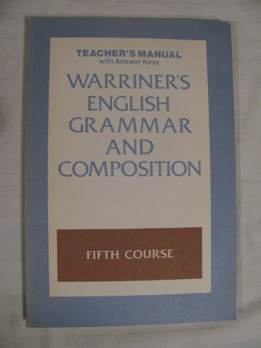9780153118906: Warriner's English Grammar and Composition 5th Course (Teacher's Manual) (Warriner's English Grammar and Composition)