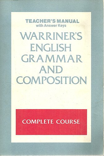 9780153118913: Warriner's English Grammar and Composition: Complete Course (Teacher's Manual with Answer Keys)