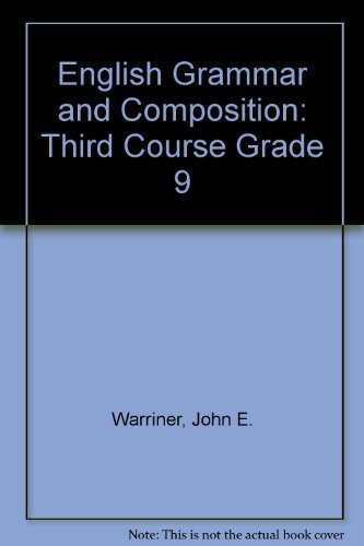 English Grammar and Composition: Third Course Grade 9 (9780153119316) by John E. Warriner