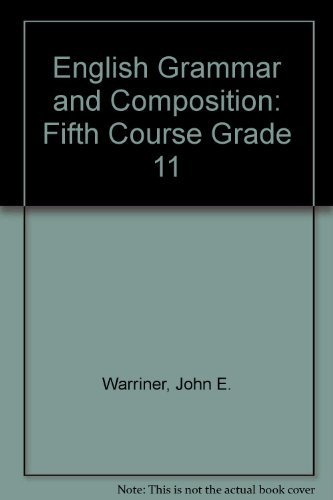 English Grammar and Composition: Fifth Course Grade: Warriner, John E.