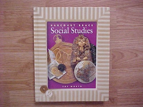 9780153121029: Harcourt School Publishers Social Studies: Student Edition The World Grade 6 Hb Social Studies 2000