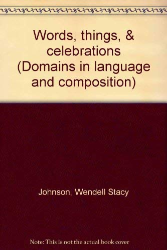 9780153123306: Words, things, & celebrations (Domains in language and composition)