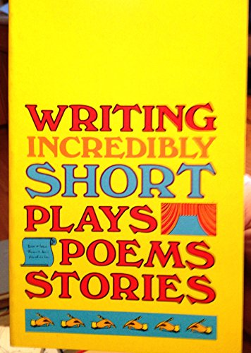 9780153123504: Writing Incredibly Short Plays, Poems, Stories