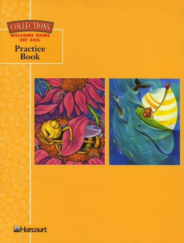 9780153127083: Collections Practice Book: Grade 1, Volume 2 (Welcome Home, Set Sail)