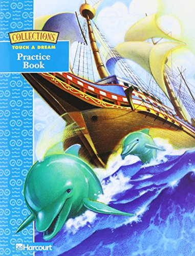9780153127144: Practice Book Grade 4 Collections 2001 (Collections : A Harcourt reading/language arts program) - Touch A Dream