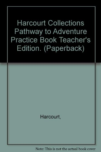 9780153127274: Harcourt Collections Pathway to Adventure Practice Book Teacher's Edition. (Paperback)