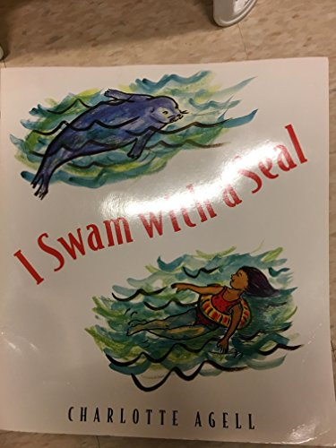 I Swam with a Seal: HARCOURT SCHOOL PUBLISHERS