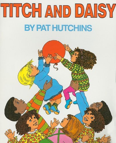 9780153134043: Harcourt School Publishers Collections: Library Book Grade K Titch & Daisy