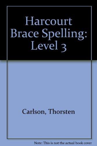 Harcourt Brace Spelling: Level 3: Thorsten Carlson