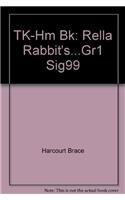 9780153138423: TK-Hm Bk: Rella Rabbit's.Gr1 Sig99