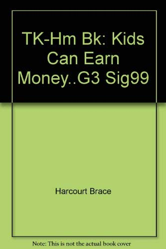 TK-Hm Bk: Kids Can Earn Money.G3 Sig99: Harcourt Brace