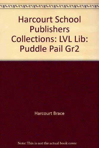 9780153142970: Harcourt School Publishers Collections: LVL Lib: Puddle Pail Gr2