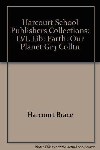 9780153143274: Harcourt School Publishers Collections: Lvl Lib: Earth:Our Planet Gr3 Colltn