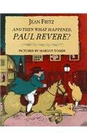9780153144004: And then what happened, Paul Revere?
