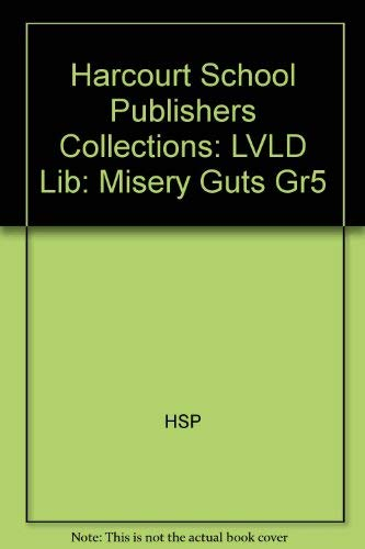 Harcourt School Publishers Collections: Lvld Lib: Misery: HARCOURT SCHOOL PUBLISHERS