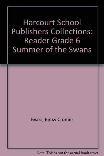 9780153144226: Harcourt School Publishers Collections: Reader Grade 6 Summer Of The Swans