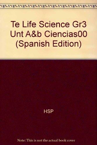 Te Life Science Gr3 Unt A&b Ciencias00 (Spanish Edition): HSP