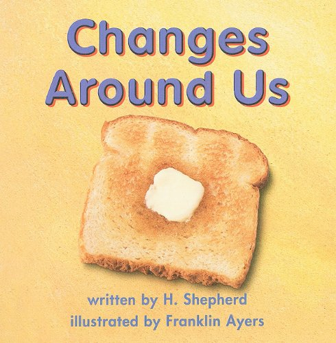 9780153148736: Changes Around Us (Science 00 Y001)