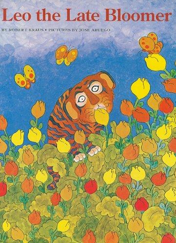 Leo The Late Bloomer: Robert Kraus; Illustrator-Jose