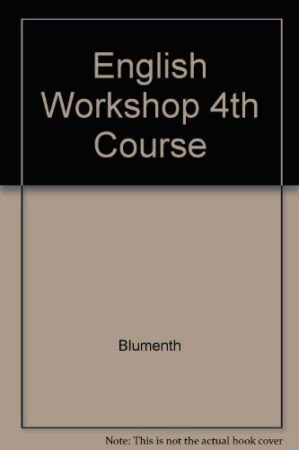 English Workshop 4th Course: Blumenth