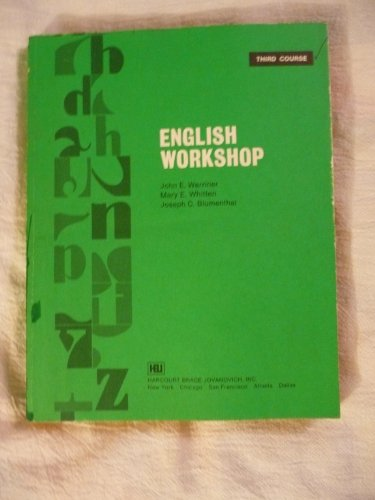 English workshop: Third course (9780153154140) by John E Warriner