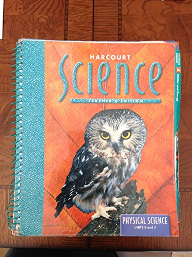 Harcourt Science, Grade 6: Physical Science, Units E & F, Teacher's Edition: Krockover, ...