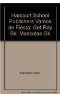 9780153158889: Harcourt School Publishers Vamos de Fiesta: Get Rdy Bk: Mascotas Gk