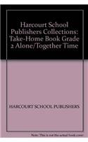 9780153172205: Harcourt School Publishers Collections: Take-Home Book Grade 2 Alone/Together Time
