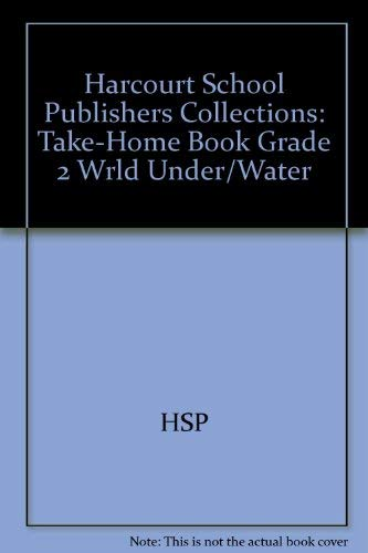 9780153172359: Harcourt School Publishers Collections: Take-Home Book Grade 2 Wrld Under/Water