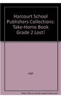 9780153172465: Harcourt School Publishers Collections: Take-Home Book Grade 2 Lost!